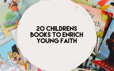 20 Childrens Books to Enrich Young Faith