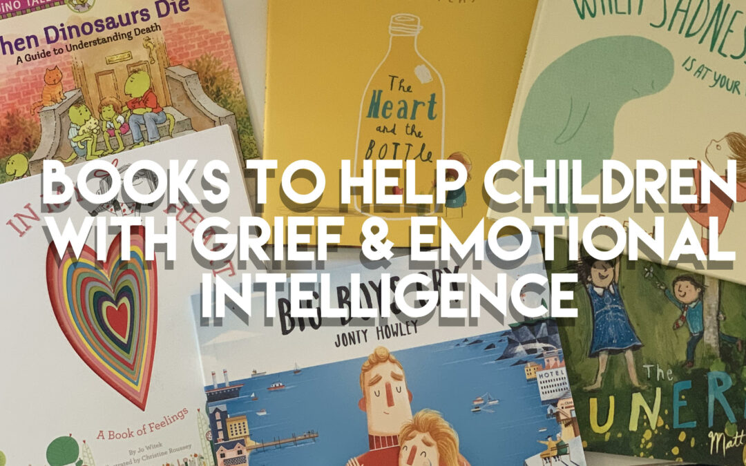 Books to Help Children with Grief and Emotional Intelligence