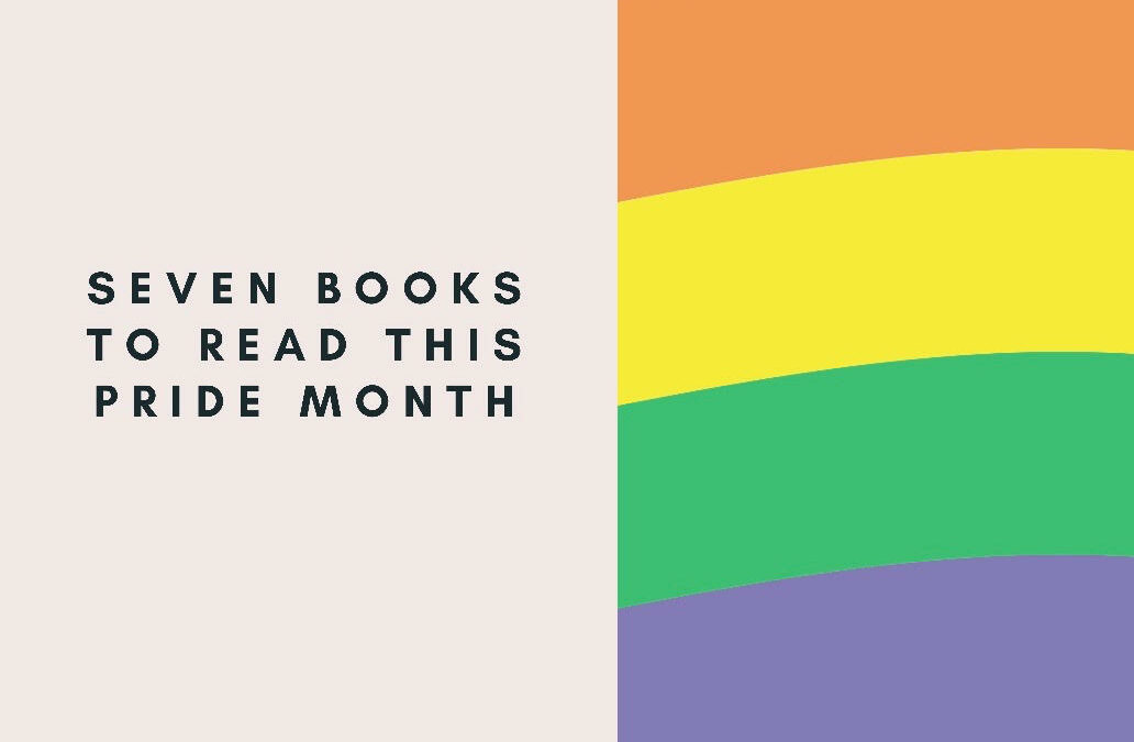 7 Books for Pride Month Reading