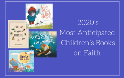 2020's Most Anticipated Children's Books on Faith