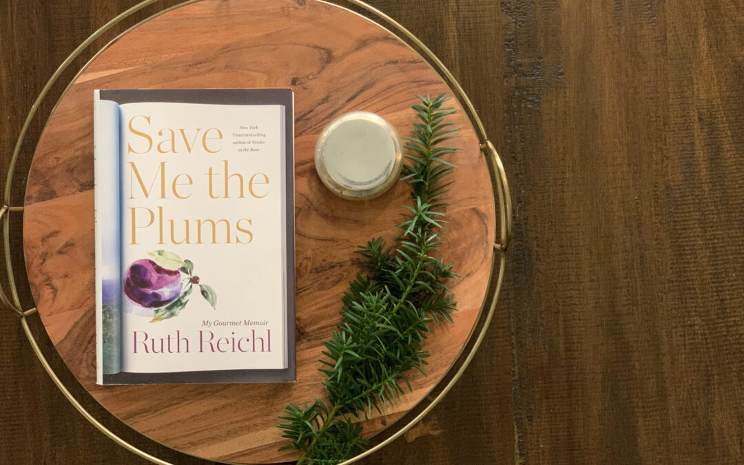 Book Review: Save Me the Plums by Ruth Reichl