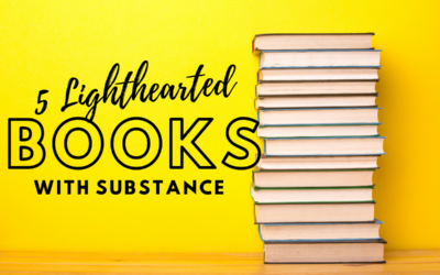 5 Lighthearted Books with Substance
